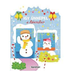 Karácsonyi lapozó - Így ünnepel a hóember Napraforgó