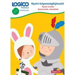 Nyelvi képességfejlesztő: Nyelvi kreatív - Szinonimák és ellentétek LOGICO Piccolo